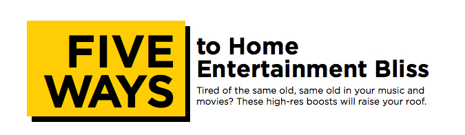 5 Ways to Home Entertainment Bliss: audio distribution, audio/video, video distribution,